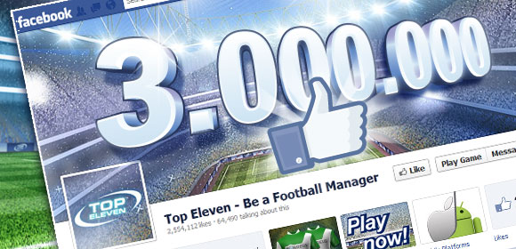 Top Eleven Fan Page reached 3 million Likes!
